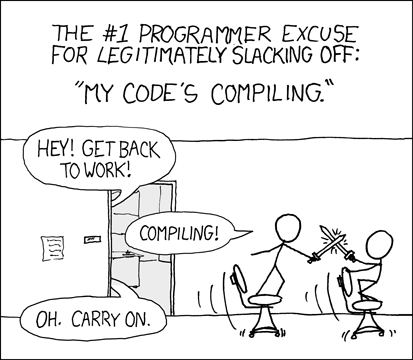 "The famous ""The #1 programmer excuse for legitimately slacking off: 'My code's compiling'."" drawing from xkcd.com"