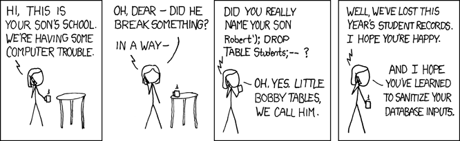 "The classic ""Little Bobby Tables"" XKCD comic."