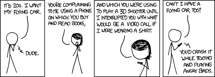 xkcd comic: I want my flying car.