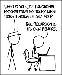 xkcd: Tail recursion is it's own reward.