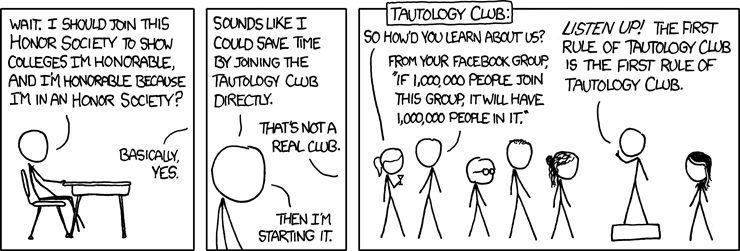 xkcd.com comic about honor societies serving as a tautology.