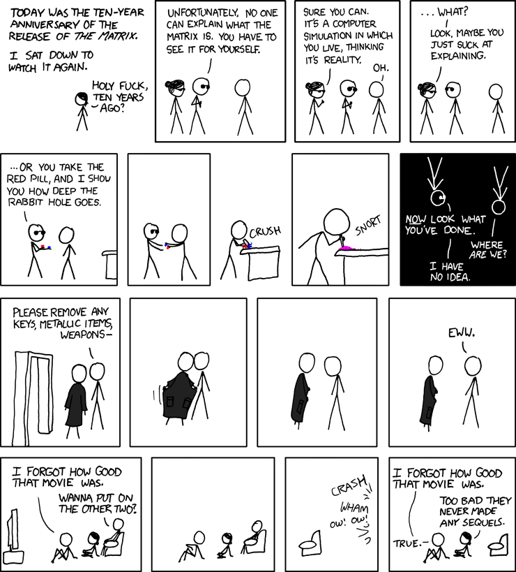 http://imgs.xkcd.com/comics/matrix_revisited.png