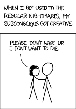 When I got used to the regular nightmares, my subconscious got creative · xkcd