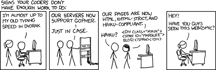 Signs Your Coders Don't Have Enough Work To Do | I'm Almost Up to My Old Typing Speed in Dvorak, Our Servers Now Support Gopher [COMIC]