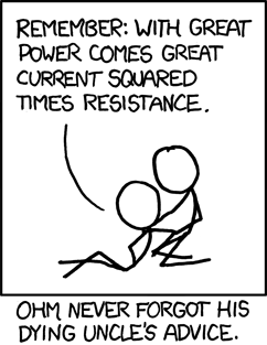 With great power comes great current squared times resistance.