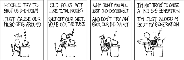 xkcd comic #274, I'm not trying to cause a big s-s-sensation... I'm just bloggin' 'bout my generation