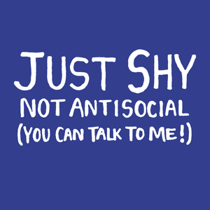 /not antisocial/(you can talk to me!)