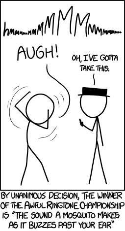 IMAGE(http://imgs.xkcd.com/comics/annoying_ringtone_champion.png)