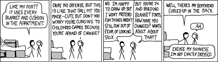 IMAGE(http://imgs.xkcd.com/comics/blanket_fort.png)