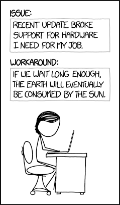 ISSUE: If we wait long enough, the Earth will eventually be consumed by the Sun. WORKAROUND: None.