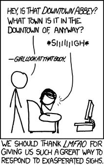 IMAGE(http://imgs.xkcd.com/comics/sigh.png)