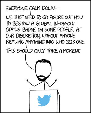 With my list, you don't have to rely on Twitter's verification system (Source: xkcd.com)