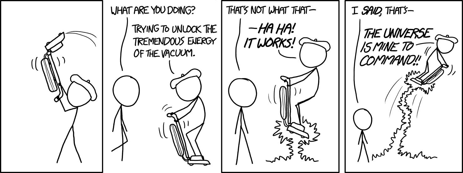 [img]https://imgs.xkcd.com/comics/vacuum_2x.png[/img]